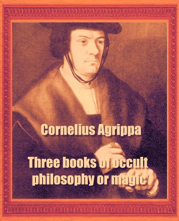 Three books of occult philosophy or magic (1898) PDF by Cornelius Agrippa
