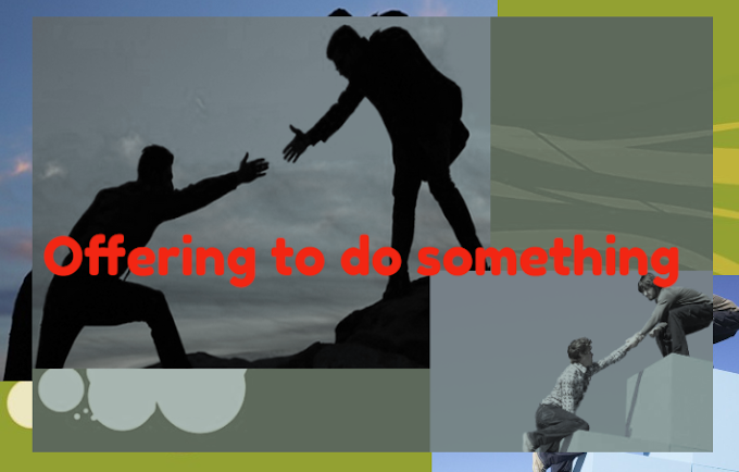 Offering to do something : Pengertian, Contoh expressions dan contoh dialognya