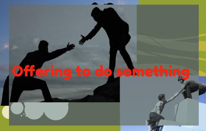 Offering to do something : Pengertian, Contoh expressions dan contoh dialognya