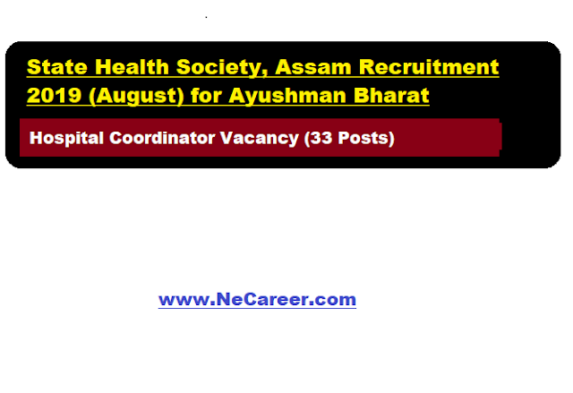 State Health Society, Assam Recruitment 2019 (August) |  Hospital Coordinator Vacancy (33 Posts)