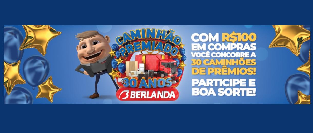 Promoção Lojas Berlanda 2021 │ Caminhão Prêmios