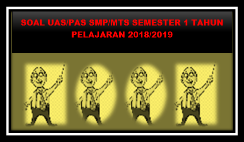 Prediksi Soal UAS ( PAS ) SMP/MTs IPS Kelas VIII Semester 1 Tahun 2018/2019