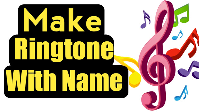 How To Make Ringtone With Your Own Name