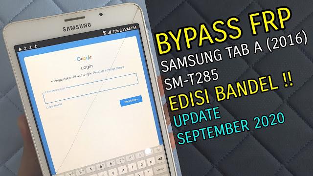 Bypass FRP Google Account Samsung Tab A 2016 T285 | September 2020 Via Rom Combination