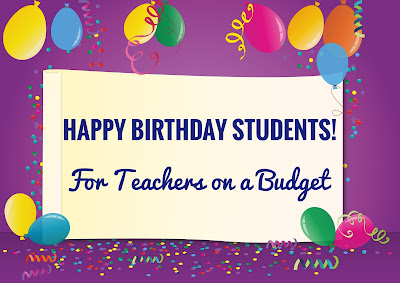 Happy Birthday Students! - For Teachers on a Budget