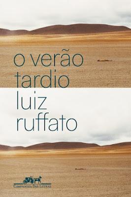 9788535932119 gg - 10 Considerações sobre O verão tardio, de Luiz Rufatto ou sobre as coisas comuns e reinantes da existência