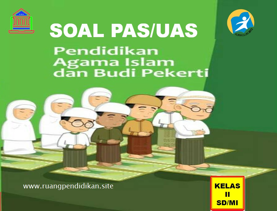Soal PAS/UAS PAI & BP  Kelas 2 SD/MI