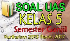 SOAL UAS/PAS Kelas 5 Semester Ganjil Kurikulum 2013 Revisi 2017