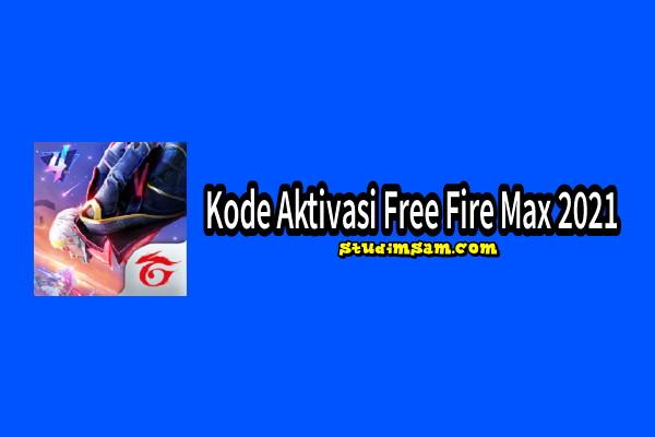 kode aktivasi free fire max 2021