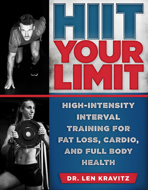 HIIT Your Limit: High-Intensity Interval Training For Fat Loss, Cardio, and Full Body Health  by Dr. Len Kravitz