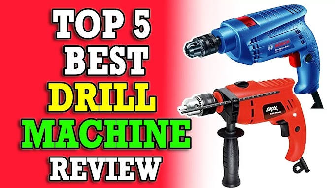 Top 5 Best Drill Machine for Home Use in India 2021