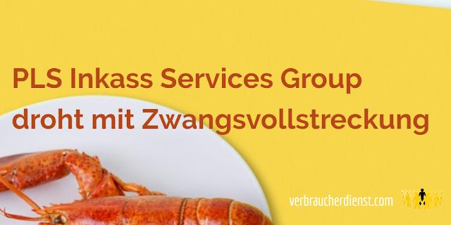 Titel: PLS Inkass Services Group droht mit Zwangsvollstreckung