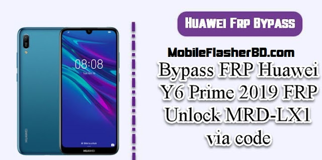 Huawei Y6 Prime 2019 FRP Bypass Unlock File 2020 Latest Update With DA File Free For All