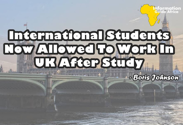International Students Now Allowed To Work In UK After Study - Prime Minister Boris Johnson