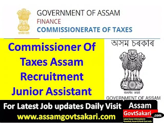 Commissioner of Taxes Assam Recruitment 2019