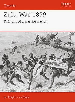 Zulu War 1879 Twilight of a warrior nation