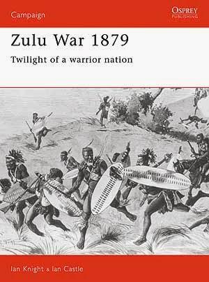 Zulu War 1879 Twilight of a warrior nation