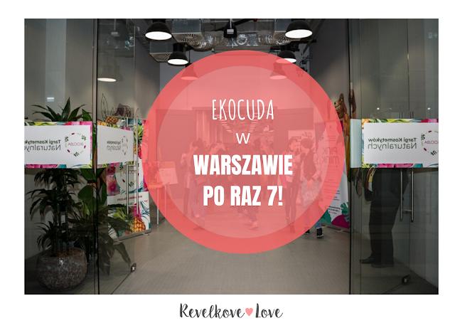 Ekocuda w Warszawie po raz 7! Moja relacja z Targów