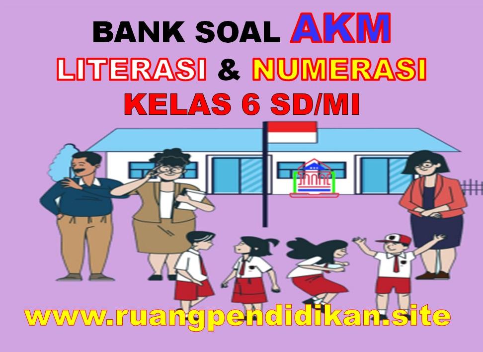 Soal AKM Literasi dan Numerasi Level 3 Kelas 6