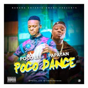 VIDEO: Poco Lee ft. Papayan - Poco Dance (Dir By Jude Fab-Obi)