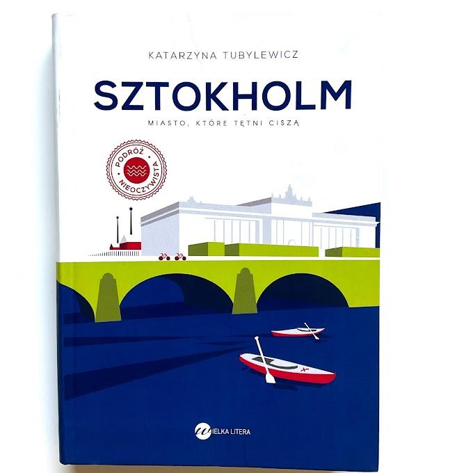 'Sztokholm. Miasto, które tętni ciszą' Katarzyny Tubylewicz - recenzja