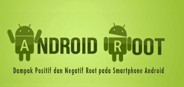 Pengertian root pada android, apa itu root android, arti root pada hp android, efek root android, root android adalah, kerugian root android, fungsi rooting pada android, root benefits