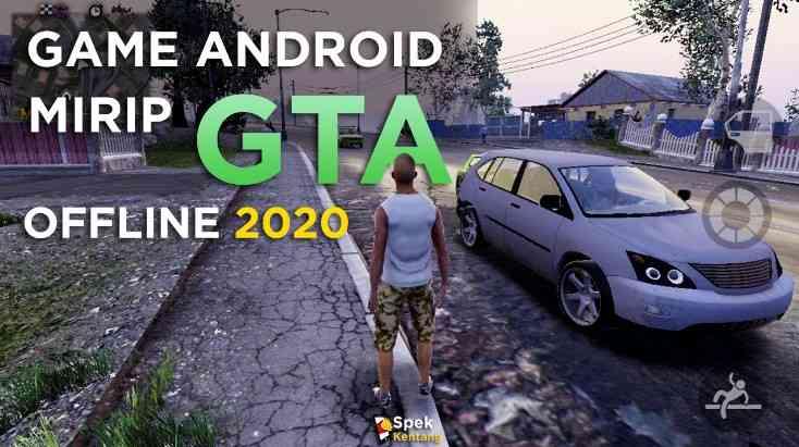 6 Game Mirip GTA Offline Terbaik di Android 2020