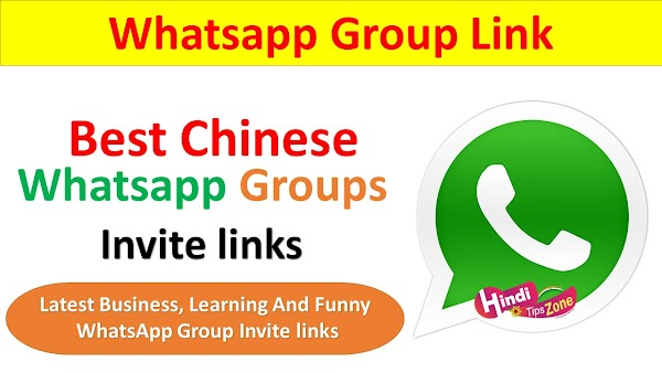 Chinese Whatsapp Group Links List - (Business,Learn And Funny Links)