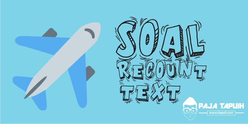15 Contoh Soal Recount Text dan Kunci Jawaban Terbaru