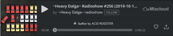 https://www.mixcloud.com/sotos-dalgas/heavy-dalga-radioshow-256-2019-10-17-s08e02/