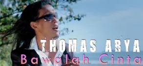 Lirik Lagu Pof Malaysia Thomas Arya - Bawalah Cinta
