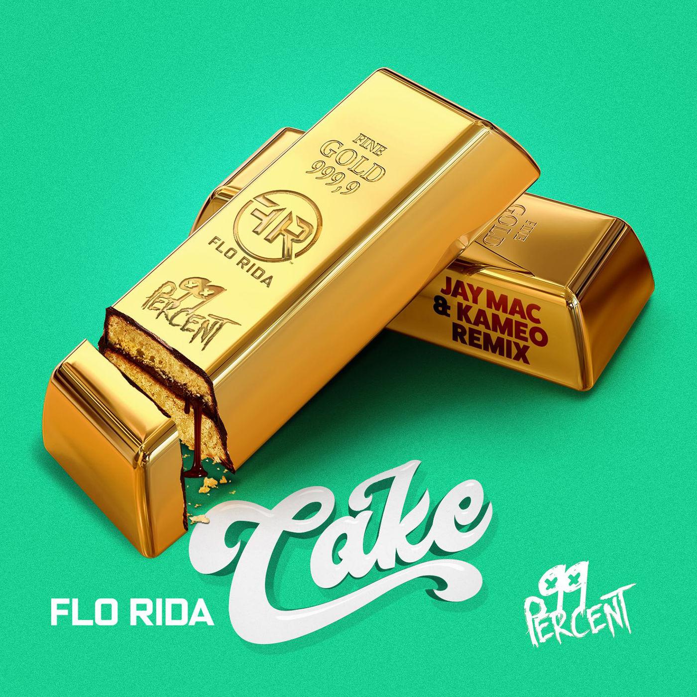 Flo Rida & 99 Percent - Cake (Jay Mac & Kameo Remix) - Single Cover