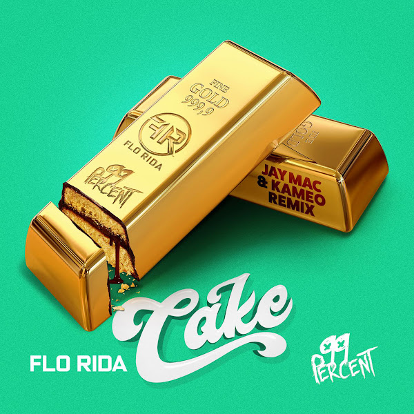 Flo Rida & 99 Percent - Cake (Jay Mac & Kameo Remix) - Single Cover