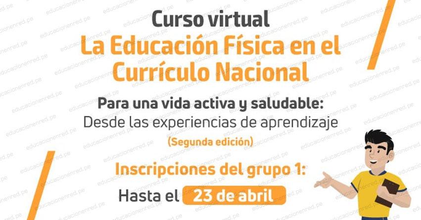 PERUEDUCA: Curso Virtual «La Educación Física en el Currículo Nacional para una vida activa y saludable: Desde las experiencias de aprendizaje» [INSCRIPCIONES HASTA EL 23 ABRIL 2021] www.perueduca.pe
