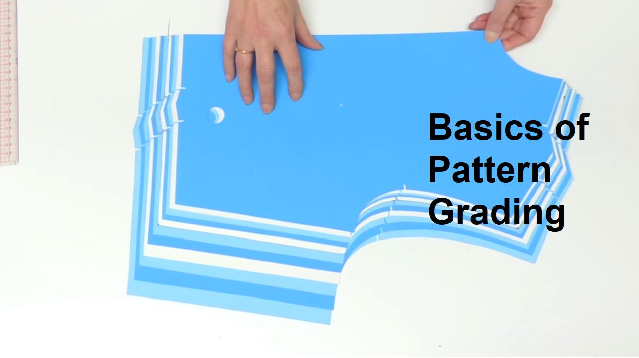 Basics Of Pattern Grading For Apparel Items