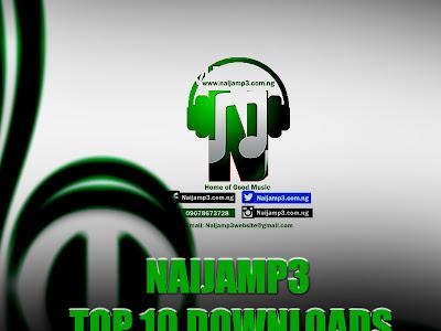Naijamp3 Top 10 Downloads September 2019