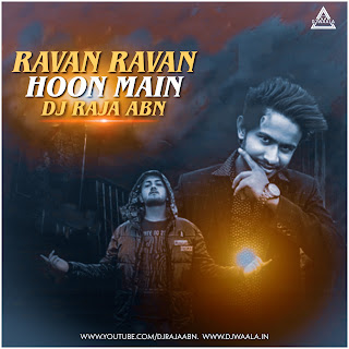 RAVN RABAN HOON MAIN - SOUTH TAPORI MIX - DJ RAJA ABN