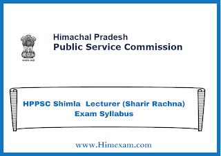 HPPSC Shimla  Lecturer (Sharir Rachna) Exam Syllabus