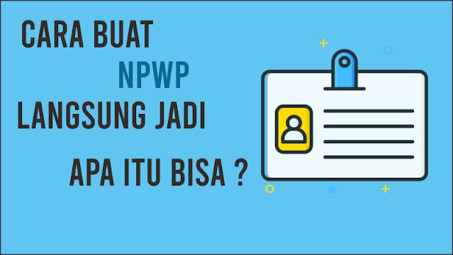Cara Buat NPWP Untuk Keperluan Usaha dan Bisnis
