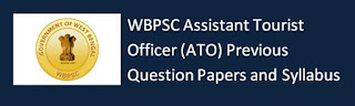 WBPSC Assistant Tourist Officer (ATO) Previous Question Papers and Syllabus 2020