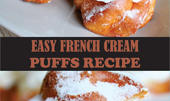 EASY FRENCH CREAM PUFFS RECIPE