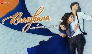 रांझणा - Raanjhana - Arijit Singh - 2019