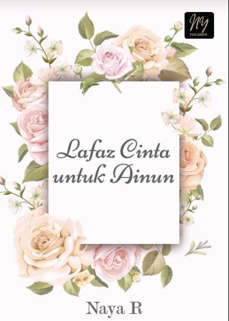 Novel Lafaz Cinta untuk Ainun Karya Naya R PDF