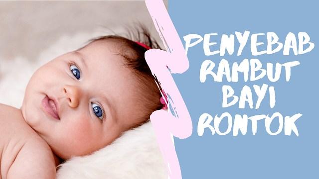 penyebab rambut bayi rontok