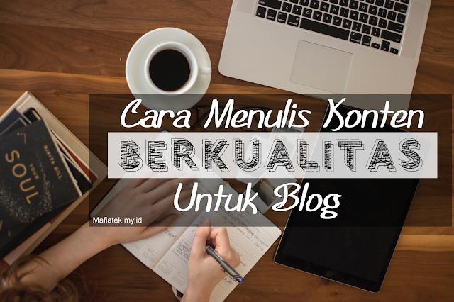 Cara Menulis Konten Berkualitas Untuk Blog