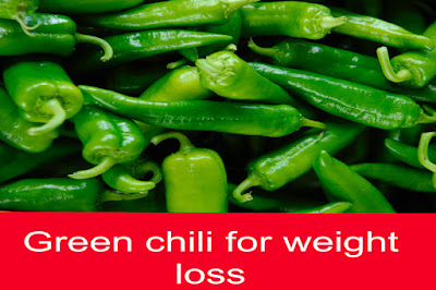 Green chili for weight loss