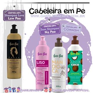 Condicionadores Fina Flor Liso Chapinha, Mandioca, Óleo de Coco (No Poo) e Força Cabelão (Low Poo)