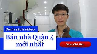 Danh sách video bán nhà Quận 4 mới nhất trên kênh Youtube Nhà Đất Đông Nam Bộ