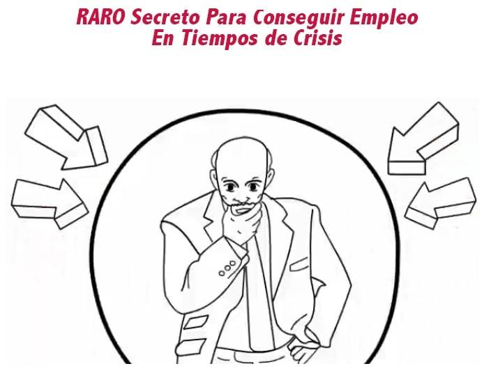 El secreto para conseguir empleo en tiempos de crisis