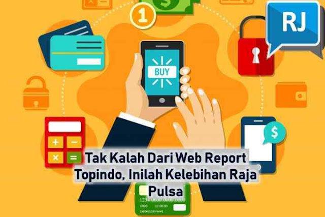 Tak Kalah Dari Web Report Topindopay, Inilah Kelebihan Raja Pulsa